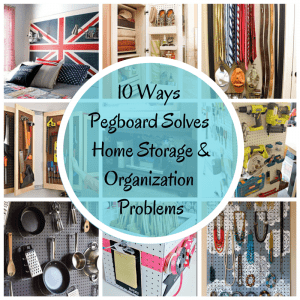 Pegging Home Storage_ 10 Ways to solve problems with Pegboard