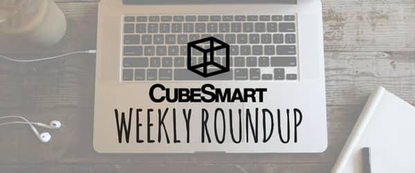 CubeSmart Weekly Roundup